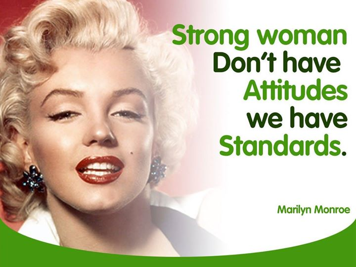 424c7c4bbc2  SundayMotivational   Strong woman don t have attitudes we have standards.  – Marilyn Monroe  CorporateGiftSolutions · Source